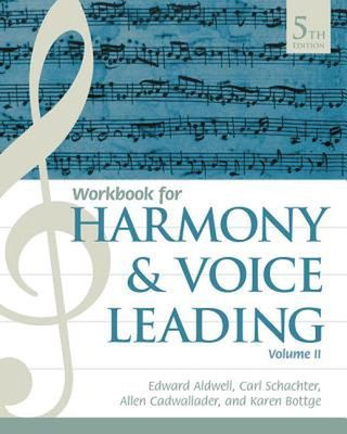 Student Workbook, Volume II for Aldwell/Schachter/Cadwallader's Harmony and Voice Leading, 5th by Carl Schachter