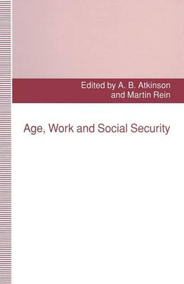 Age, Work and Social Security by Anthony B. Atkinson