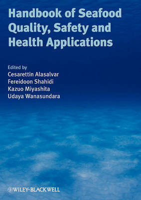 Handbook of Seafood Quality, Safety and Health    Applications by Cesarettin Alasalvar