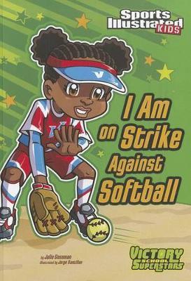 I Am on Strike Against Softball book