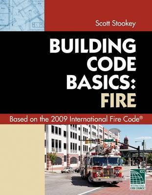 Code Basics Series: 2009 International Fire Code by International Code Council
