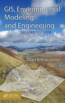 GIS, Environmental Modeling and Engineering by Allan Brimicombe