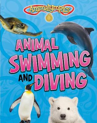 Animal Swimming and Diving by Isabel Thomas
