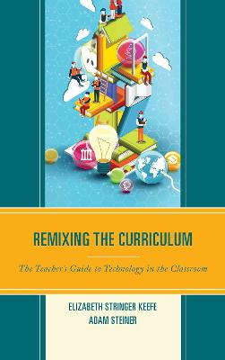 Remixing the Curriculum by Elizabeth Stringer Keefe