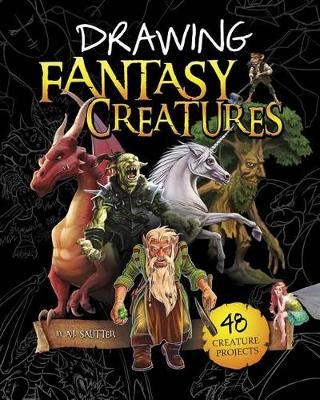 Drawing Fantasy Creatures by ,A.,J Sautter