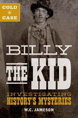 Cold Case: Billy the Kid by W.C. Jameson