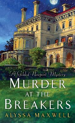 Murder at the Breakers by Alyssa Maxwell
