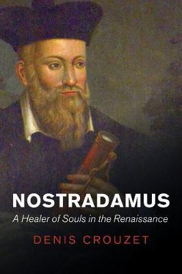 Nostradamus by Denis Crouzet