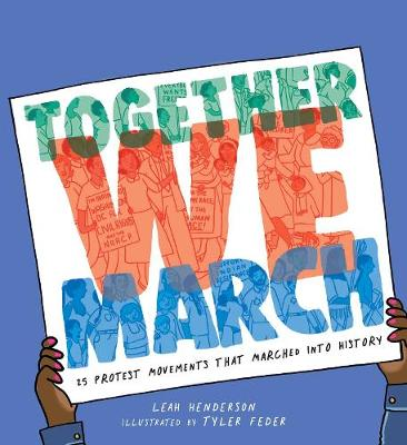 Together We March: 25 Protest Movements That Marched into History book