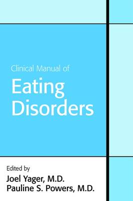 Clinical Manual of Eating Disorders by Joel Yager