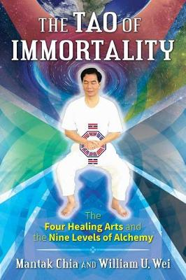 The Tao of Immortality by Mantak Chia