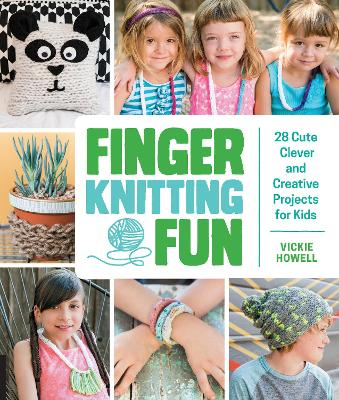 Finger Knitting Fun by Vickie Howell
