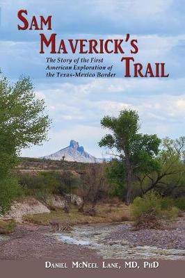 Sam Maverick's Trail by Daniel McNeel Lane