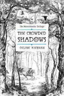 The Crowded Shadows by Celine Kiernan