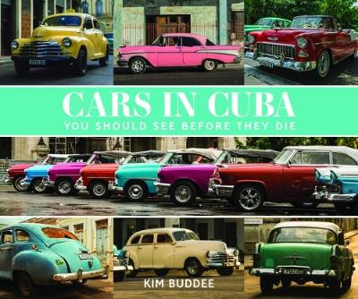 Cars in Cuba You Should See Before You Die book