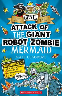 Attack of the Giant Robot Zombie Mermaid by Matt Cosgrove