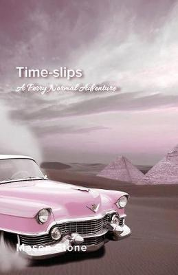Time-Slips: A Perry Normal Adventure by Mason Stone