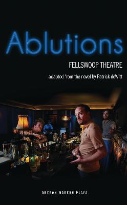 Ablutions by FellSwoop Theatre
