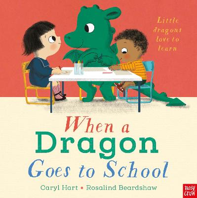 When a Dragon Goes to School by Rosalind Beardshaw