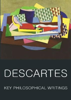 Key Philosophical Writings by Rene Descartes