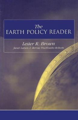 The Earth Policy Reader by Lester R. Brown