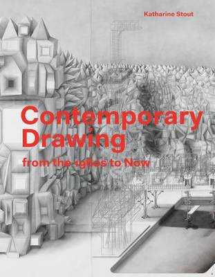 Contemporary Drawings: From the 1960s to Now by Katharine Stout