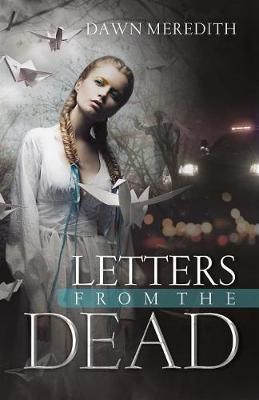 Letters from the Dead by Meredith Dawn