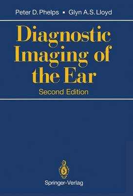Diagnostic Imaging of the Ear by Peter Phelps