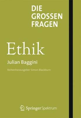 Die Gro en Fragen - Ethik by Julian Baggini