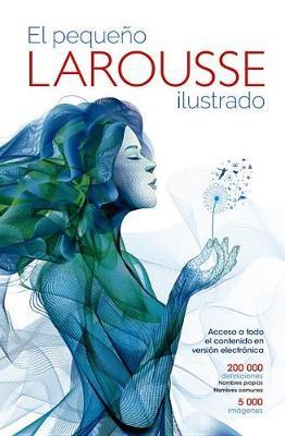 El Pequeno Larousse Ilustrado 2017-2018 by Editors of Larousse (Mexico)