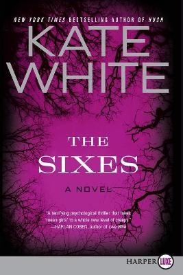 The Sixes Large Print by Kate White