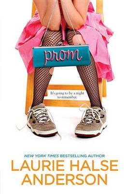 Prom by Laurie Halse Anderson
