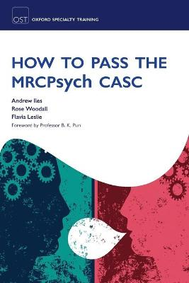 How to Pass the MRCPsych CASC by Andrew Iles