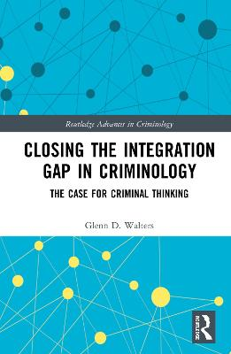 Closing the Integration Gap in Criminology: The Case for Criminal Thinking book