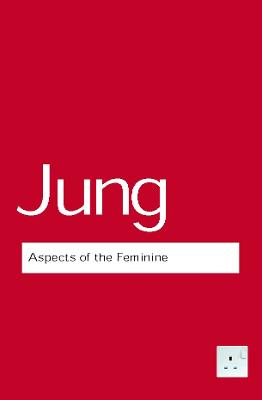 Aspects of the Feminine by C.G. Jung