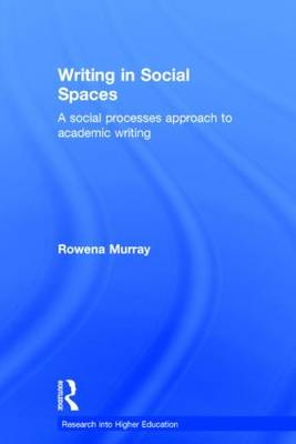 Writing in Social Spaces by Rowena Murray