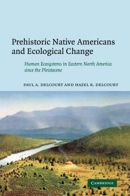 Prehistoric Native Americans and Ecological Change book