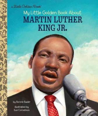 My Little Golden Book About Martin Luther King Jr. by Bonnie Bader