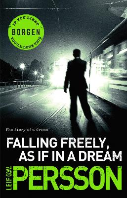 Falling Freely, as If in a Dream by Leif G W Persson
