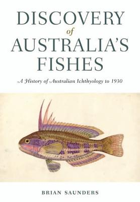 Discovery of Australia's Fishes by Brian Saunders