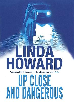 Up Close And Dangerous by Linda Howard