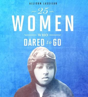 25 Women Who Dared to Go book
