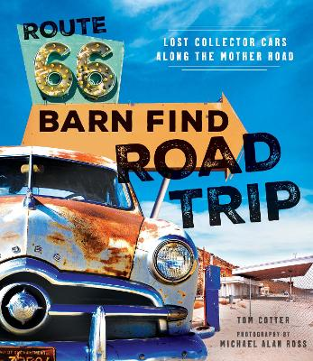 Route 66 Barn Find Road Trip by Tom Cotter