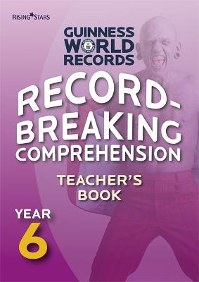Record Breaking Comprehension Year 6 Teacher's Book by Guinness World Records