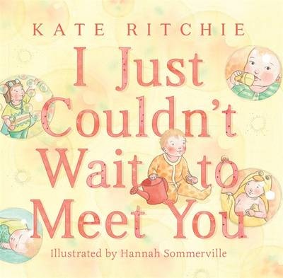 I Just Couldn't Wait to Meet You by Kate Ritchie