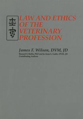 Law & Ethics of Veterinary Profession by Bernard E Rollin