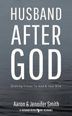 Husband After God by Aaron Smith
