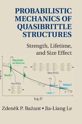 Probabilistic Mechanics of Quasibrittle Structures by Zdenek P. Bazant
