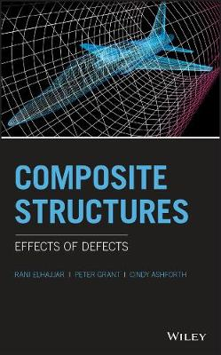 Composite Structures: Effects of Defects by Rani Elhajjar
