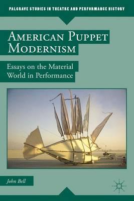 American Puppet Modernism by John Bell
